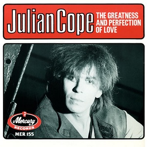 Julian_Cope_-_The_Greatness_and_Perfection_of_Love