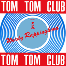 220px-Tom_Tom_Club_-_Wordy_Rappinghood