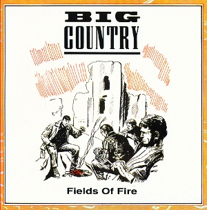 Big_Country_Fields_of_Fire (1)